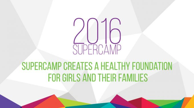 SuperCamp Creates A Healthy Foundation For Girls And Their Families