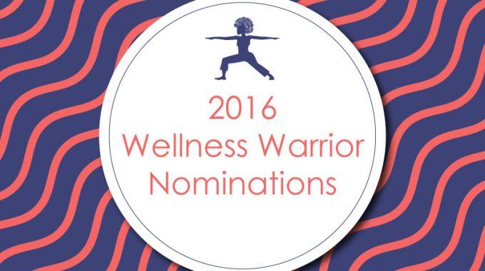 Wellness Warrior 2016 Nomination Post