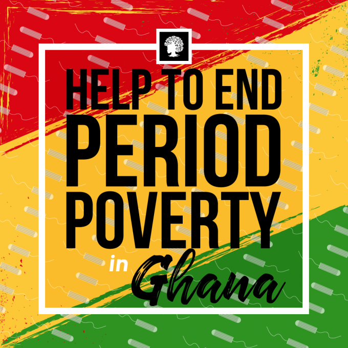 End Period Poverty In Ghana